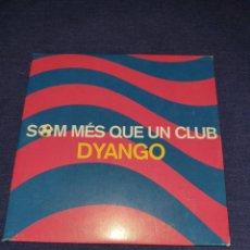 CDs de Música: DYANGO SOM MÉS QUE UN CLUB SINGLE. Lote 190832801