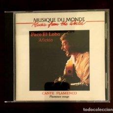 CDs de Música: PACO EL LOBO - AFICIÓN - MUSIQUE DU MONDE . Lote 191005942