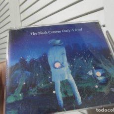 CDs de Música: PROMO CD SINGLE - THE BLACK CROWES - ONLY A FOOL. Lote 191750705