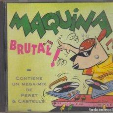 CDs de Música: MÁQUINA BRUTAL CD 1993 CON UN MEGAMIX DE TONI PERET Y JOSÉ MARÍA CASTELLS. Lote 276479978