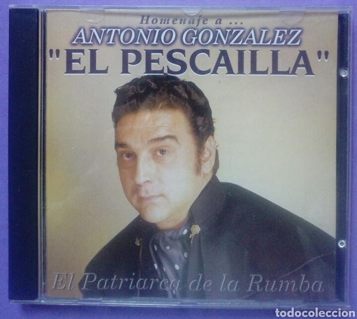 HOMENAJE A ANTONIO GONZALEZ - EL PESCAILLA - EL PATRIARCA DE LA RUMBA (Música - CD's Flamenco, Canción española y Cuplé)