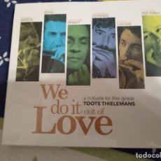 CDs de Música: TOOTS THIELEMANS -TRIBUTE TO THE GREAT -VARIOS ARTISTAS -CD WE DO IT OUT OF LOVE. Lote 192963645