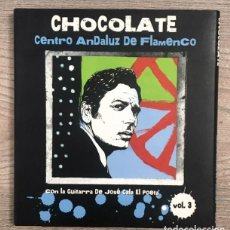 CDs de Música: CHOCOLATE - EDICIÓN ESPECIAL CENTRO ANDALUZ DE FLAMENCO . Lote 193176783