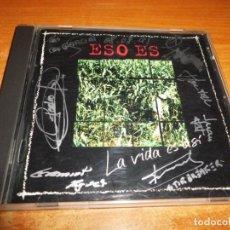 CDs de Música: ESO ES LA VIDA ES ASI FIRMADO POR LOS 6 COMPONENTES CD ALBUM DEL AÑO 1995 CONTIENE 10 TEMAS. Lote 194236817