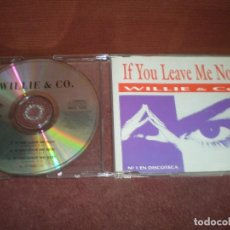 CDs de Música: CD SINGLE PROMO WILLIE & CO. / IF YOU LEAVE ME NOW. Lote 194239022