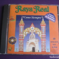 CDs de Música: RAYA REAL CD PASARELA 1994 - COMO SIEMPRE - 40 SEVILLANAS PARA BAILAR - SIN APENAS USO. Lote 194248166