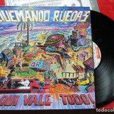CDs de Música: QUEMANDO RUEDAS-LP/DISCO VINILO-QUEMANDO RUEDAS·AQUI VALE TODO!-1990·BASATI DISKAK. Lote 194235807