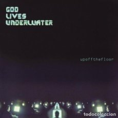 CDs de Música: CD GOD LIVES UNDERWATER – UP OFF THE FLOOR (SEALED) LOCOMOTIVE MUSIC – Ç. Lote 194334312