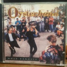 CDs de Música: OYSTERBAND (HOLY BANDITS) CD 11 TRACK 1993 GERMANY PEPETO. Lote 194337013