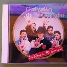 CDs de Música: CABALLO DORADO CD NO ROMPAS MI CORAZÓN COMO NUEVO + 5€ ENVIO C.N.. Lote 194338098
