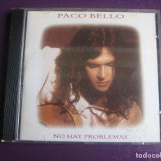 CDs de Música: PACO BELLO CD EPIC 1995 NO HAY PROBLEMAS - BALADA POP - CD SIN USO. Lote 194346818
