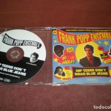 CDs de Música: CD MAXI SINGLE THE FRANK POPP ENSEMBLE / HIP TEENS DON T WEAR BLUE JEANS - 3 TRACKS. Lote 194354480