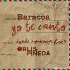 CDs de Música: ORLIS PINEDA – BARACOA YO TE CANTO-PRECINTADO. Lote 194357503