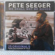 CDs de Música: PETE SEEGER. WE SHALL NOT ME MOVED. 25 ORIGINALS FROM THE PIONEER OF FOLK. COMPACTO CON 25 TEMAS. . Lote 194371091