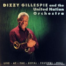 CDs de Música: DIZZY GILLESPI & THE UNITED NATION ORCHESTRA - LIVE AT THE ROYAL FECTIVAL HALL 1990 CONCERT. Lote 194393157