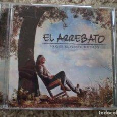 CDs de Música: CD. EL ARREBATO. LO QUE EL VIENTO ME DEJO. MUY BUENA CONSERVACION. Lote 194398091