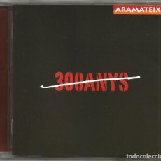 CDs de Música: ARAMATEIX - 300 ANYS (CD) 2008 - CANÇÓ CATALANA. Lote 194518735