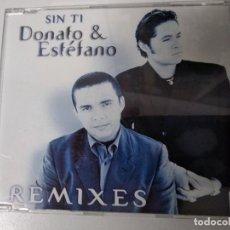 CDs de Música: DONATO Y ESTEFANO SIN TI REMIXES CD SINGLE . Lote 194540643