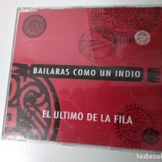 CDs de Música: CD SINGLE PROMO EL ÚLTIMO DE LA FILA – BAILARÁS COMO UN INDIO. Lote 194541123