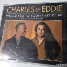 CDs de Música: CD SINGLE PROMO CHARLES & EDDIE / FIATE DE MI - EDICION 40 PRINCIPALES 1 TEMA EN ESPAÑOL. Lote 194541293