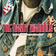 CDs de Música: THE DANDY WARHOLS - THIRTEEN TALES FROM URBAN BOHEMIA - CD. Lote 194581643