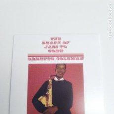 CDs de Música: ORNETTE COLEMAN THE SHAPE OF JAZZ TO COME ( 2018 DOL ) REPLICA DEL DISCO ORIGINAL EX EX. Lote 194599220