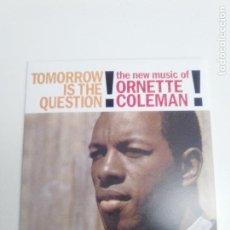 CDs de Música: ORNETTE COLEMAN TOMORROW IS THE QUESTION ( 1959 DOL 2018 ) REPLICA DEL DISCO ORIGINAL EX EX. Lote 194599273