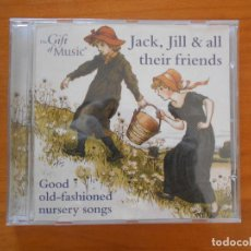 CDs de Música: CD JACK, JILL & ALL THEIR FRIENDS - GOOD OLD-FASHIONED NURSERY SONGS (2P). Lote 194679153