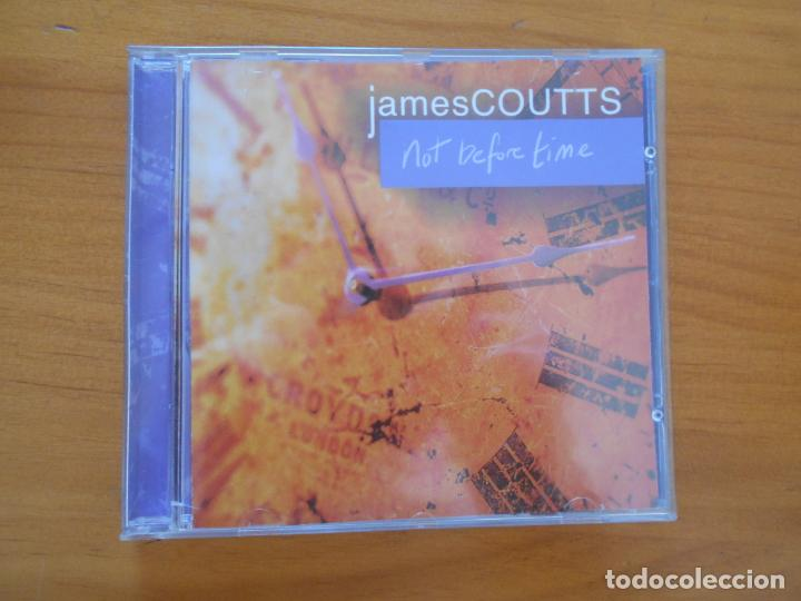 CD JAMES COUTTS - NOT BEFORE TIME (5C) (Música - CD's Pop)