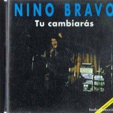 CDs de Música: NINO BRAVO ¨TU CAMBIARÁS¨ (CD). Lote 194697635
