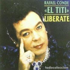 CDs de Música: EL TITI RAFAEL CONDE EL TITI LIBERATE (CD NUEVO Y PRECINTADO). Lote 194702705
