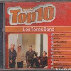 CDs de Música: SERIE TOP 10 - LOS TOROS BAND / CD ALBUM DEL 2004 / MUY BUEN ESTADO RF-4884. Lote 194746703