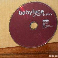 CDs de Música: BABYFACE - GROWN & SESY - SOLO CD SIN CARATULAS . Lote 194883403