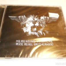 CDs de Música: CD MERENDINE ATOMICHE. RUDE REBEL BROTHERHOOD. 10 TEMAS LOCOMOTIVE 2009 SPAIN (PRECINTADO). Lote 194968173