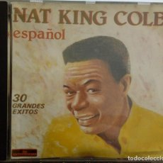 CDs de Música: NAT KING COLE. 30 GRANDES ÉXITOS EN ESPAÑOL. THE ENTERTAINERS RECORDS, 1990. Lote 195100408