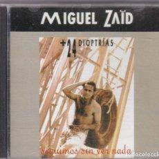 CDs de Música: MIGUEL ZAID,+ 24 DIOPTRIAS EDICION ESPAÑOLA DEL 91. Lote 195138548