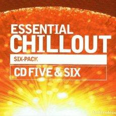 CDs de Música: ESSENTIAL CHILLOUT SIX-PACK. CD FIVE & SIX. 2 X CD. Lote 195157385