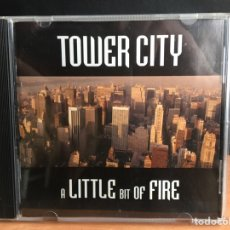 CDs de Música: TOWER CITY - A LITTLE BIT OF FIRE (CD, ALBUM) (MTM MUSIC)	19966. Lote 195176642
