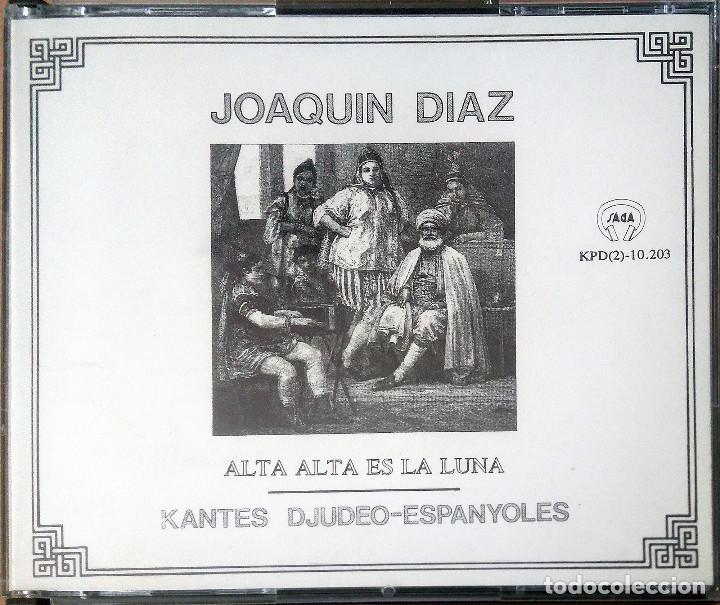 JOAQUÍN DÍAZ – KANTES DJUDEO-ESPANYOLES / ALTA ALTA ES LA LUNA. SAGA 1995 DOBLE CD. (Música - CD's Country y Folk)