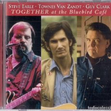 CDs de Música: STEVE EARLE TOWNES VAN ZANDT GUY CLARK : TOGETHER AT THE BLUEBIRD CAFE - ORIGINAL USA 2001. Lote 195228472