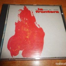 CDs de Música: LA FRONTERA PALABRAS DE FUEGO CD ALBUM DEL AÑO 1991 MUY RARO ENCONTRAR EN CD JAVIER ANDREU 10 TEMAS. Lote 195330747