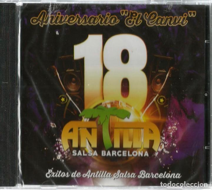 CD ANTILLA SALSA BARCELONA / 18 ANIVERSARIO EL CANVI ( LEONI TORRES, EL NORO, TIMBALIVE, DJ EL DAN (Música - CD's Latina)