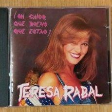CDs de Música: TERESA RABALCD ¡OH CHICO, QUÉ BUENO QUE ESTÁS! + 5 € ENVIO C.N.. Lote 195332145