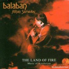 CDs de Música: ALIHAN SAMEDOV - BALABAN - THE LAND OF FIRE - MÚSICA DE AZERBAIYÁN - MEGA MUZIK - AÑO 2001. Lote 195449351