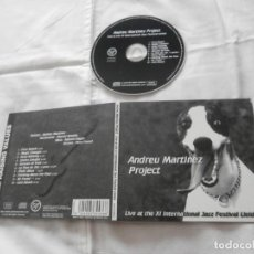 CDs de Música: ANDREU MARTINEZ PROJECT CD LIVE AT THE XI INTERNATIONAL JAZZ FESTIVAL LLEIDA 2004. Lote 195763630