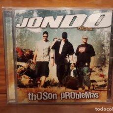 CDs de Música: JONDO - THOSON PROBLEMAS - 2005 - COMPRA MÍNIMA 3 EUROS. Lote 197336420