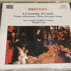 CDs de Música: BENJAMIN BRITTEN / A CEREMONY OF CAROLS / RONALD CORP / CD - NAXOS / DE LUJO.. Lote 197670596