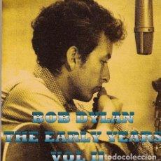 CDs de Música: BOB DYLAN - THE EARLY YEARS VOLUMEN II - CD GRABADO EN MINNESOTA EN DICIEMBRE DE 1961. Lote 197709861