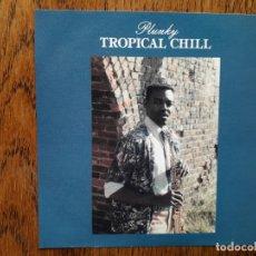 CDs de Música: PLUNKY - TROPICAL CHILL. Lote 197839118