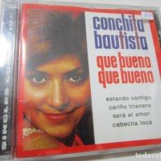 CDs de Música: CONCHITA BAUTISTA - CD QUE BUENO QUE BUENO , ESTANDO CONTIGO , SERÁ EL AMOR -EUROVISION 1961 - 1965. Lote 198547508